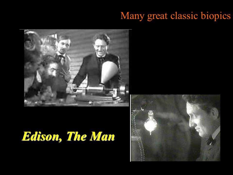 Edison, The Man Many great classic biopics