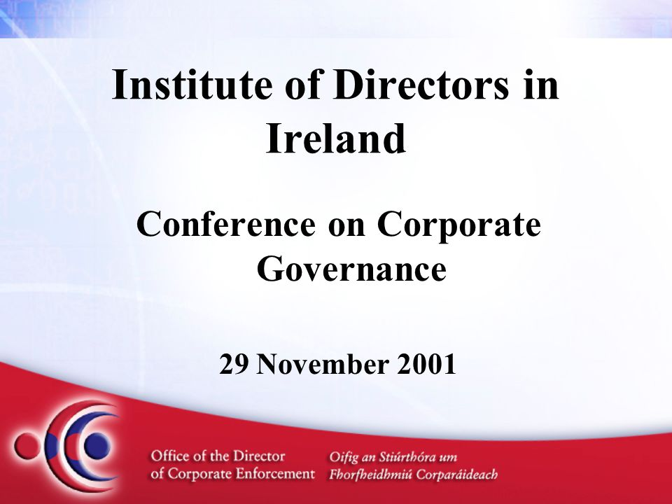 Institute of Directors in Ireland Conference on Corporate Governance 29 November 2001