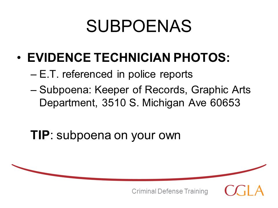 SUBPOENAS EVIDENCE TECHNICIAN PHOTOS: –E.T.