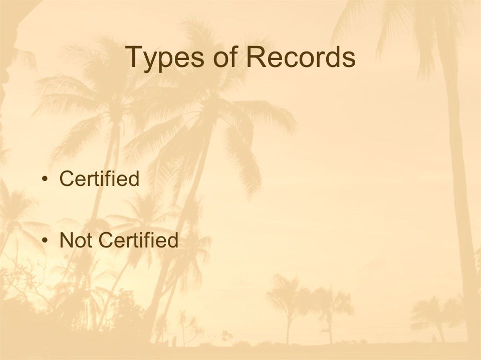 Types of Records Certified Not Certified