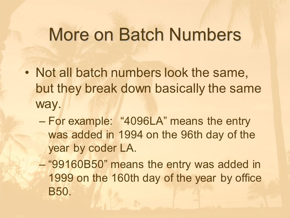 More on Batch Numbers Not all batch numbers look the same, but they break down basically the same way.