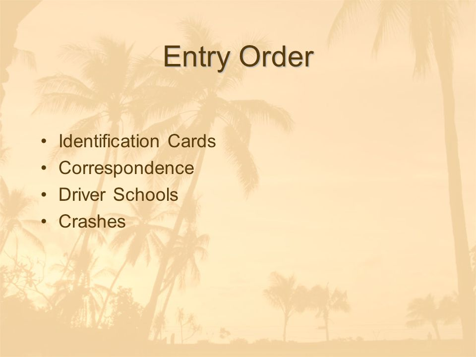 Entry Order Identification Cards Correspondence Driver Schools Crashes