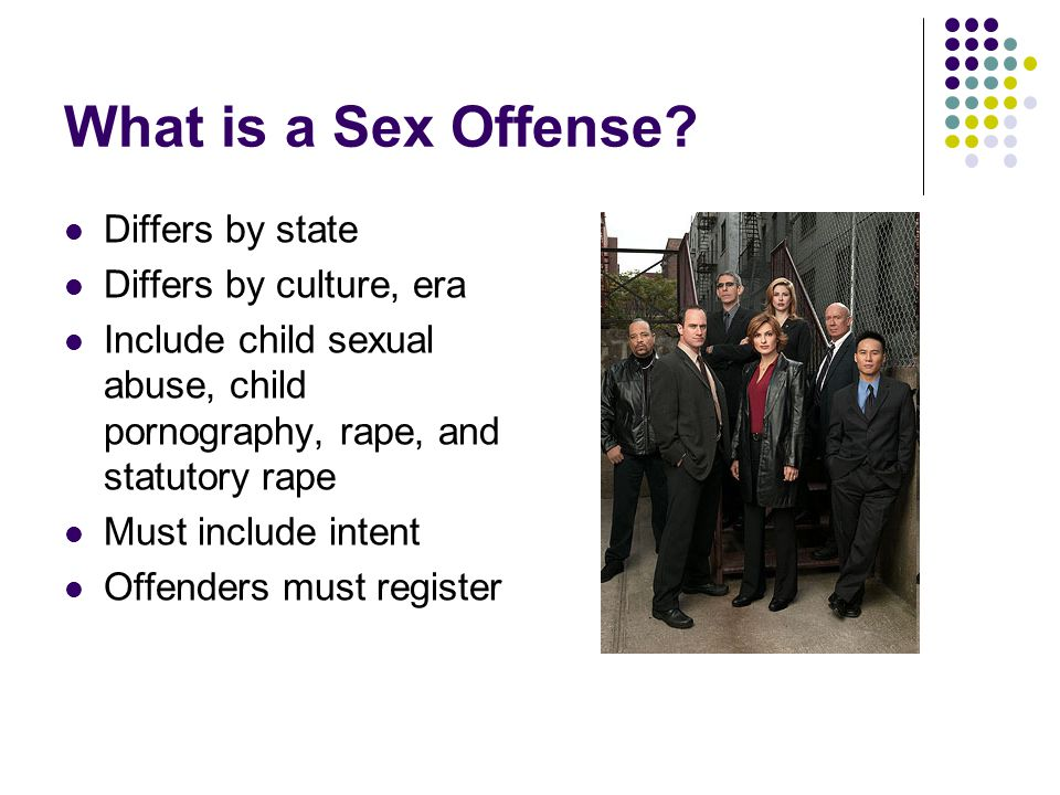 Who is a Sex Offender? Anyone who commits a sex offense All walks of life Usually male