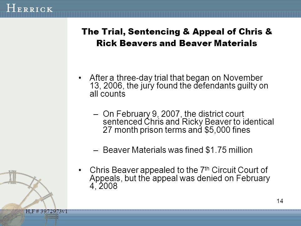 H,F # 3972973v1 The Trial, Sentencing & Appeal of Chris & Rick Beavers and Beaver Materials After a three-day trial that began on November 13, 2006, t