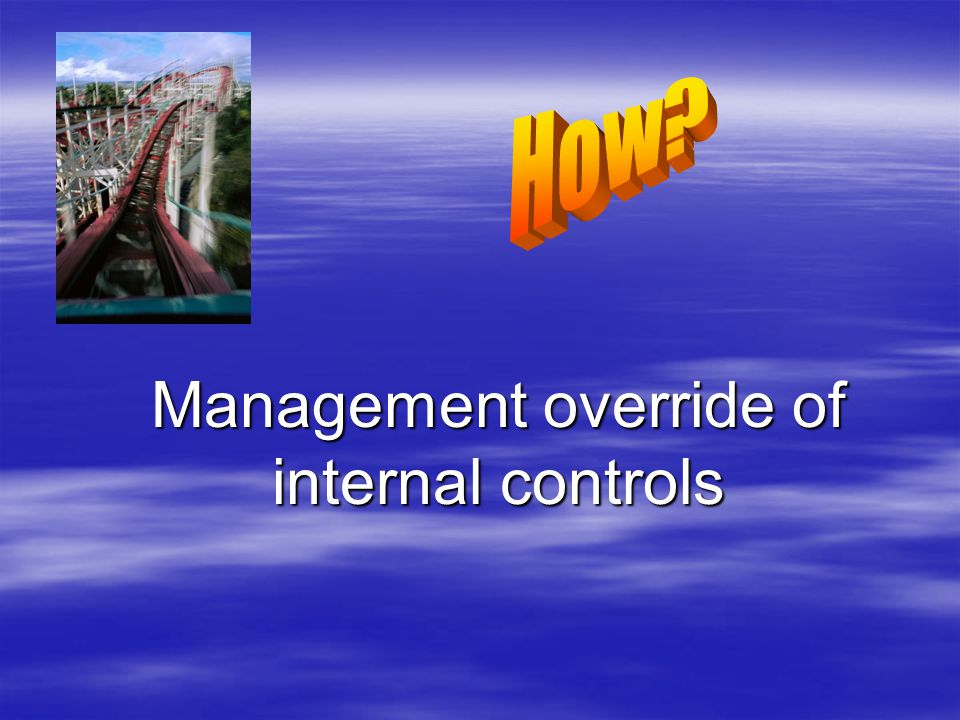 Management override of internal controls