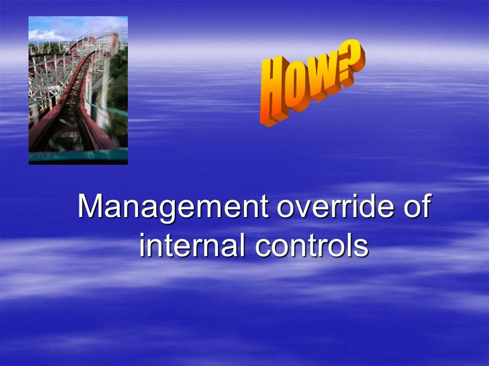 Management override of internal controls
