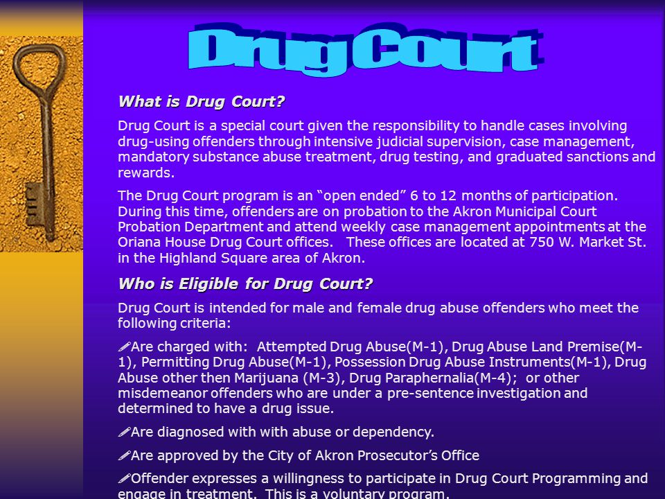 What is Drug Court? Drug Court is a special court given the responsibility to handle cases involving drug-using offenders through intensive judicial s