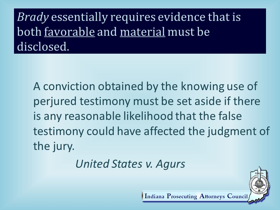 Brady essentially requires evidence that is both favorable and material must be disclosed.