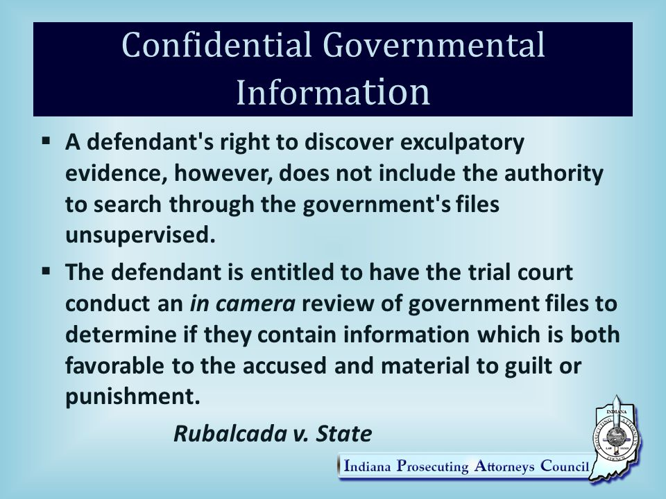 Confidential Governmental Informa tion  A defendant s right to discover exculpatory evidence, however, does not include the authority to search through the government s files unsupervised.