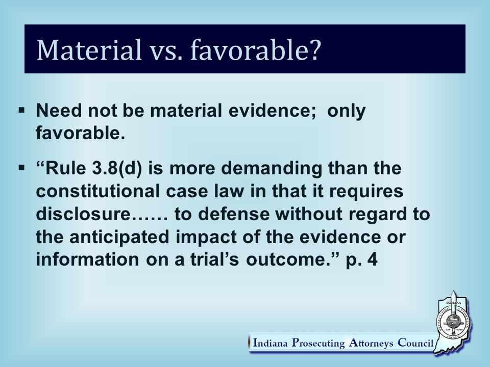 Material vs. favorable.  Need not be material evidence; only favorable.
