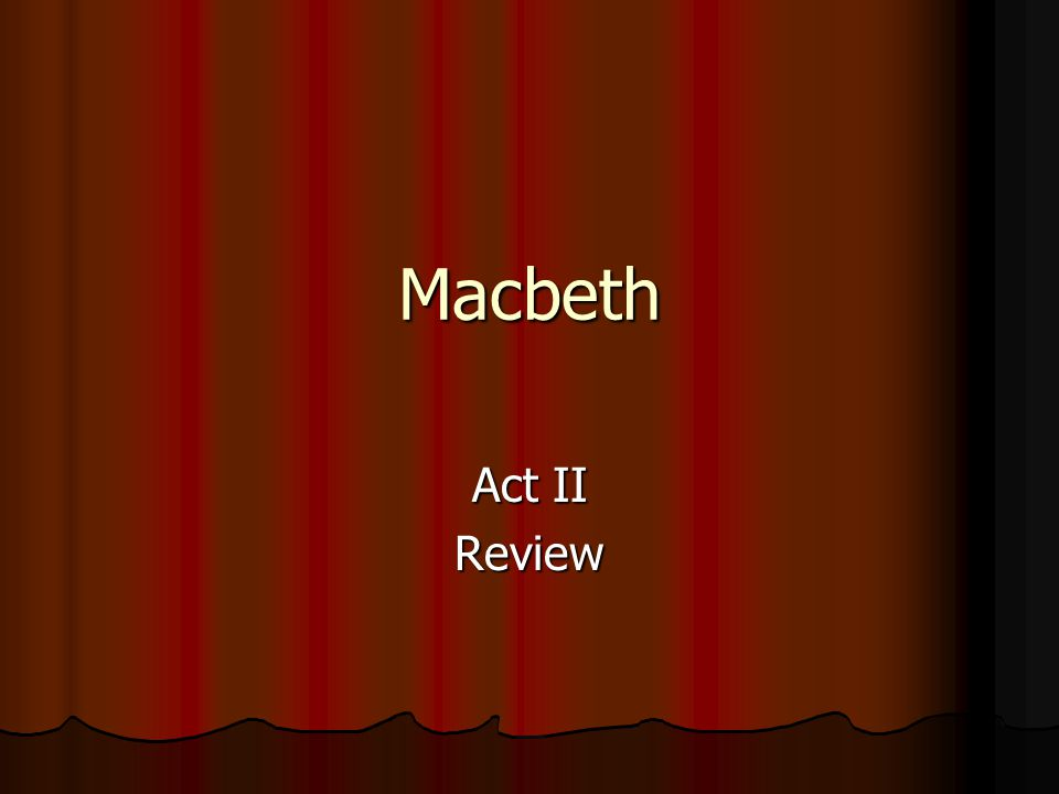Macbeth Act II Review