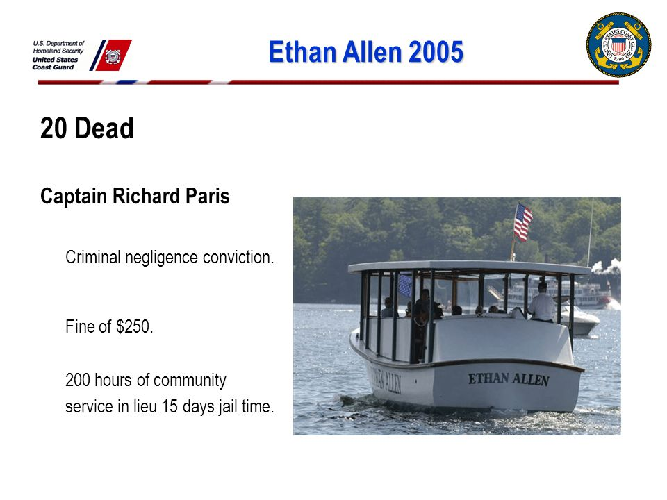 Ethan Allen 2005 20 Dead Captain Richard Paris Criminal negligence conviction.