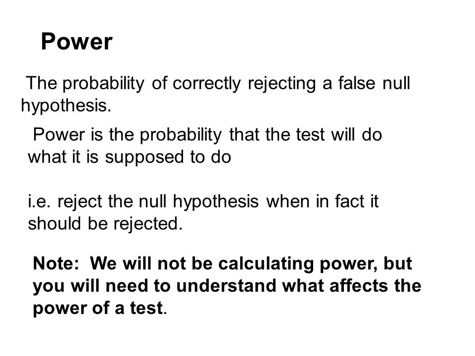 The probability of correctly rejecting a false null hypothesis.