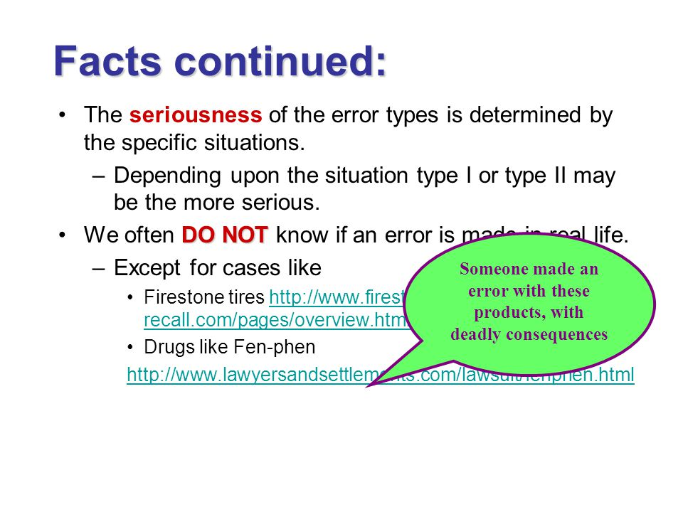 Facts continued: The seriousness of the error types is determined by the specific situations.
