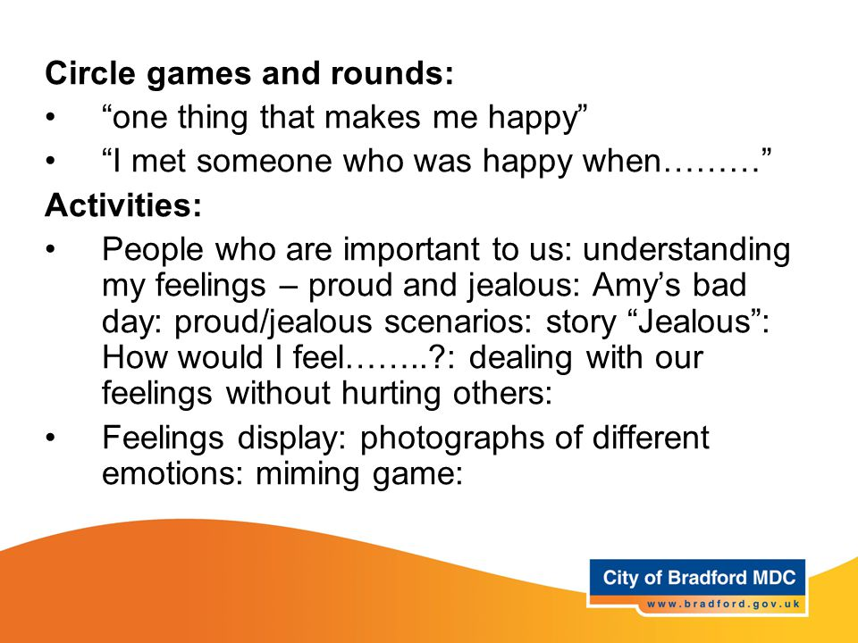 """Learning opportunities Years 1 Circle games and rounds: """"one thing that makes me happy"""" """"I met someone who was happy when………"""" Activities: People who a"""