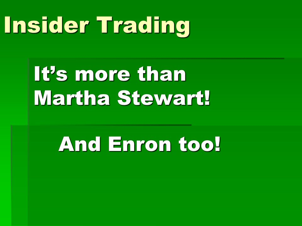 What is insider trading. There are many different definitions out there of insider trading.