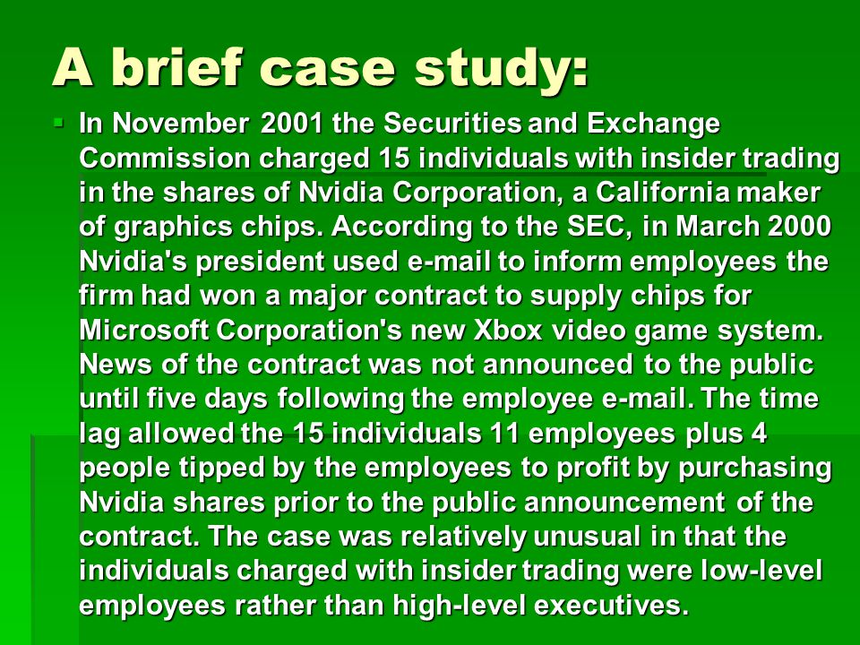 The Martha Stewart Case  Contrary to popular belief, Martha was not charged with insider trading.