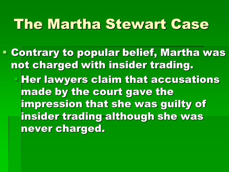 The ImClone case  So the Martha case might be more appropriately called the ImClone case.