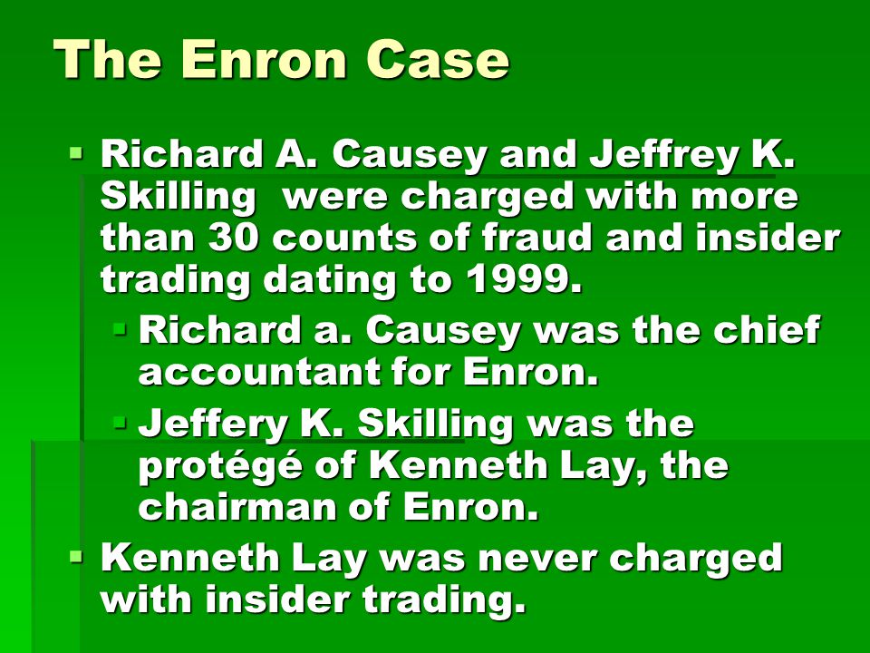 The Enron Case  Richard A. Causey and Jeffrey K.