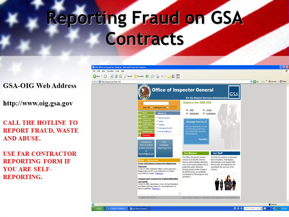 Reporting Fraud on GSA Contracts GSA-OIG Web Address http://www.oig.gsa.gov CALL THE HOTLINE TO REPORT FRAUD, WASTE AND ABUSE.
