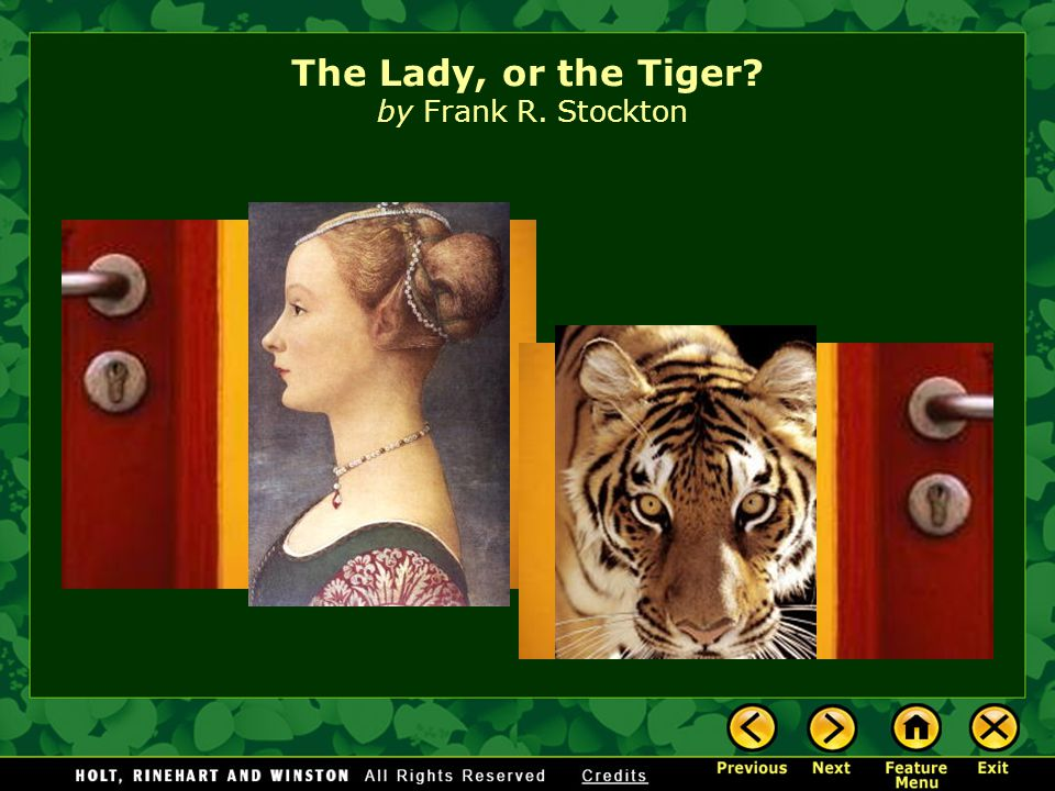 Introducing the Story Literary Focus: Ambiguity Reading Skills: Making Inferences About Motivation The Lady, or the Tiger? by Frank R. Stockton Featur