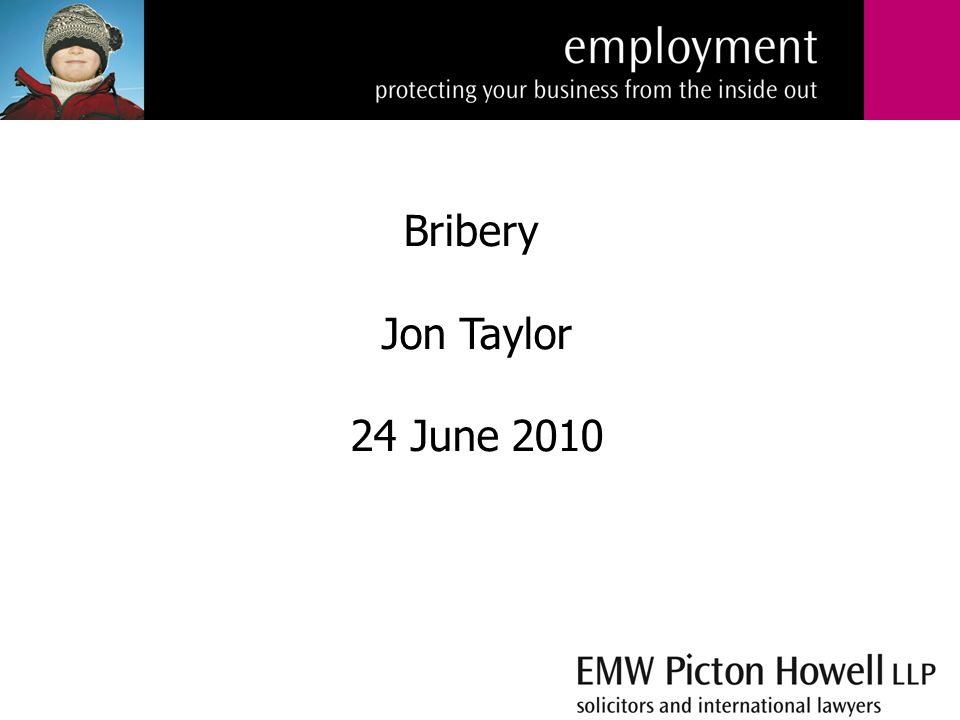 Bribery Jon Taylor 24 June 2010