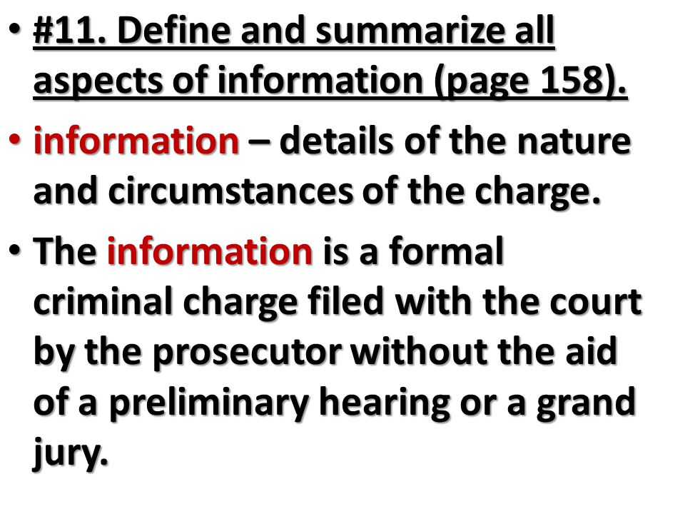 #11. Define and summarize all aspects of information (page 158). #11. Define and summarize all aspects of information (page 158). information – detail