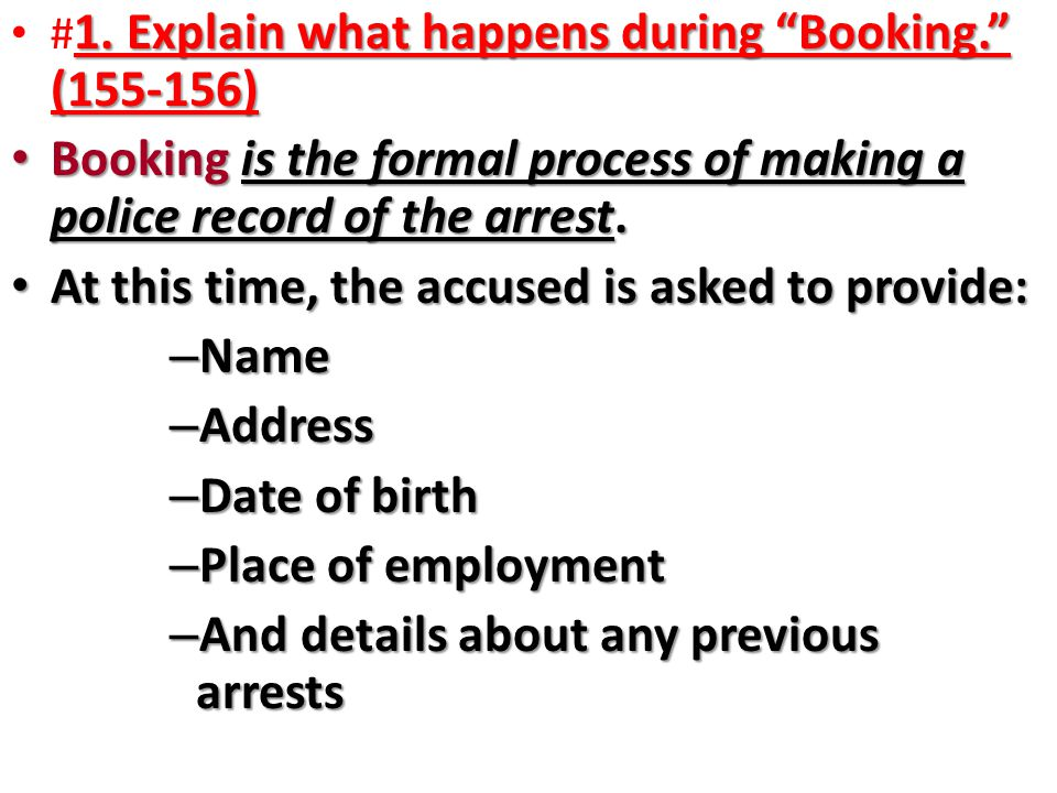 """1. Explain what happens during """"Booking."""" (155-156) # 1. Explain what happens during """"Booking."""" (155-156) Booking is the formal process of making a po"""