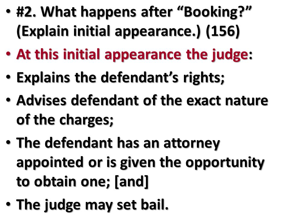 """#2. What happens after """"Booking?"""" (Explain initial appearance.) (156) #2. What happens after """"Booking?"""" (Explain initial appearance.) (156) At this in"""