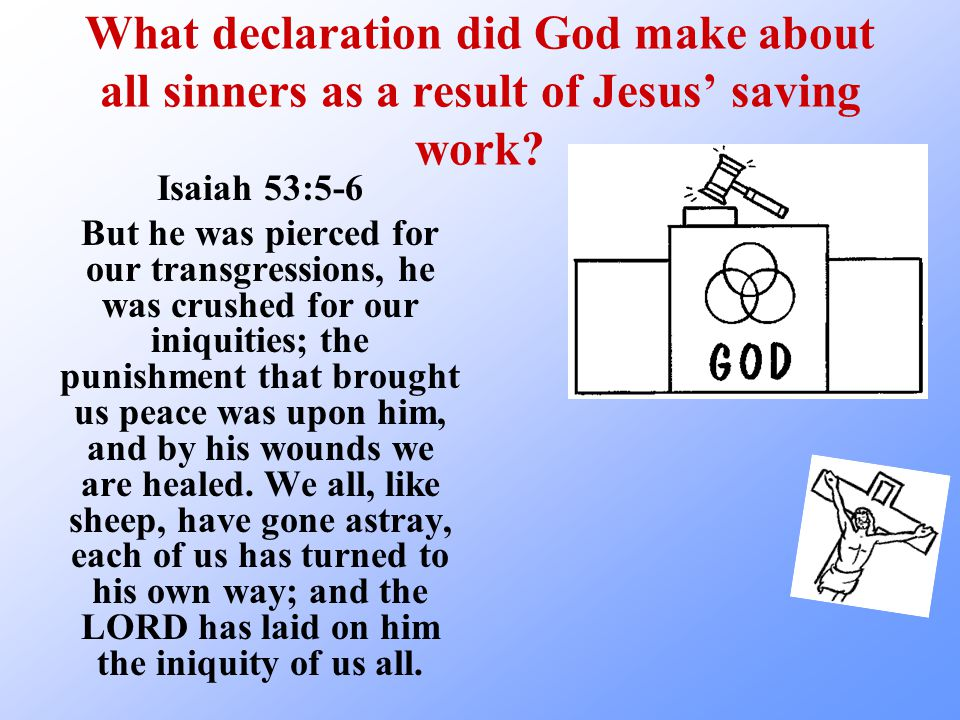 What declaration did God make about all sinners as a result of Jesus' saving work.