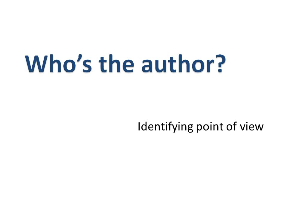 Identify the narrative point of view in a story