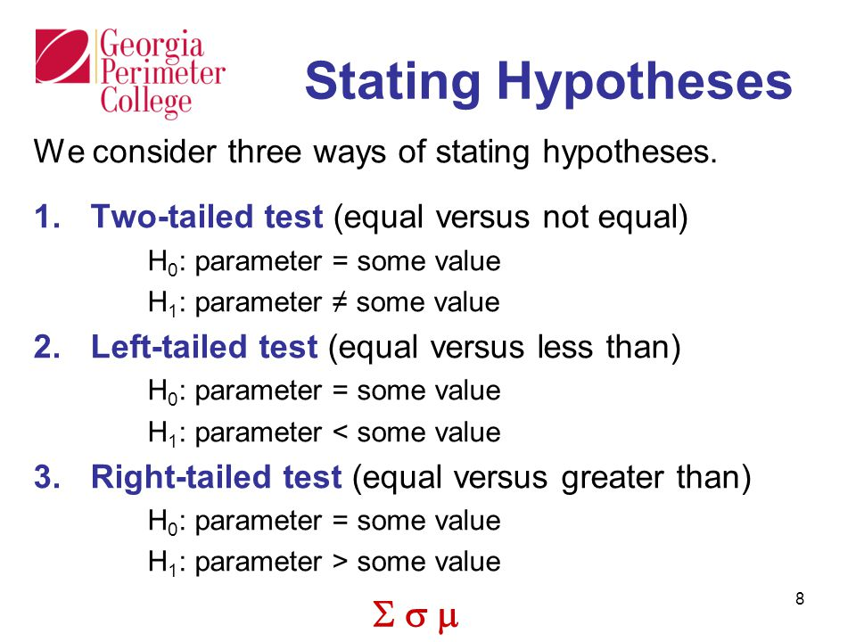  8 Stating Hypotheses We consider three ways of stating hypotheses.