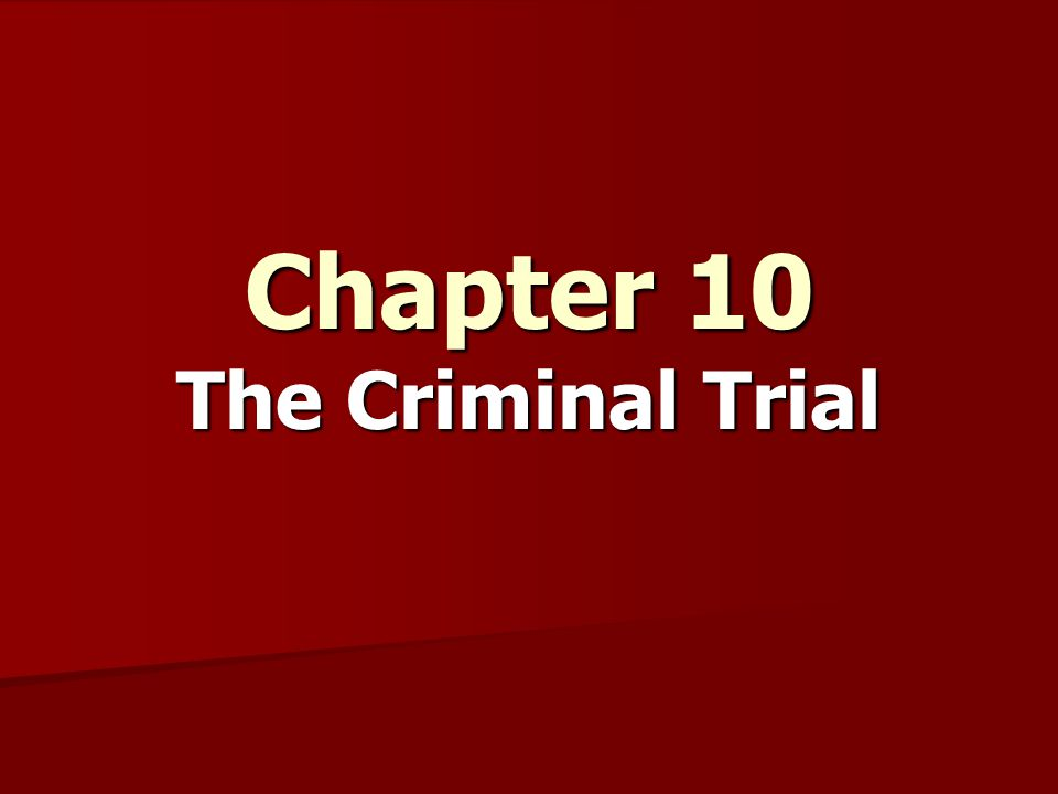 Chapter 10 The Criminal Trial