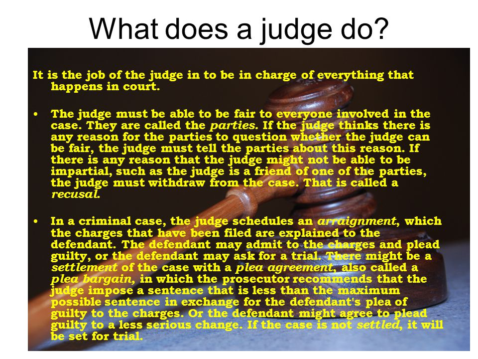 Cont.A trial is the time when the parties present evidence to prove their case.