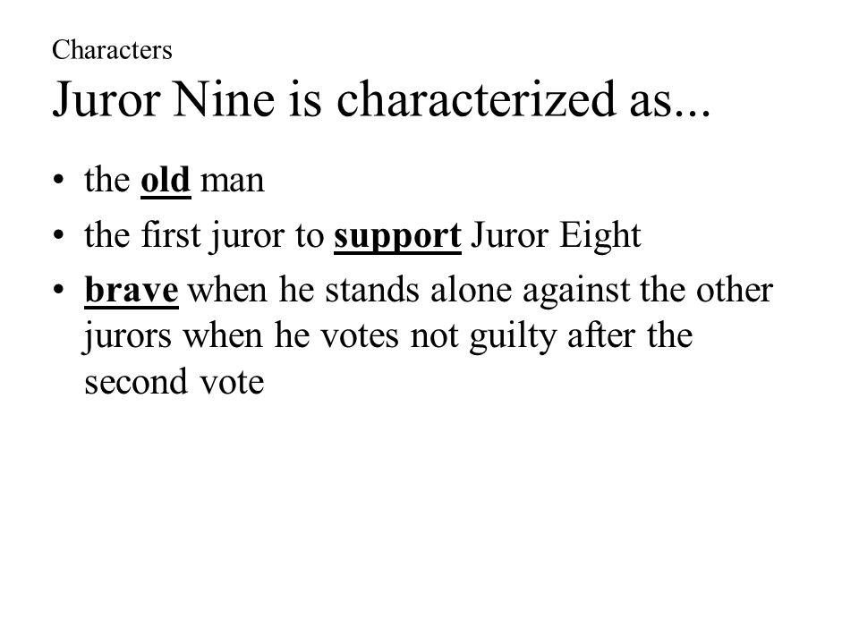 Characters Juror Nine is characterized as...