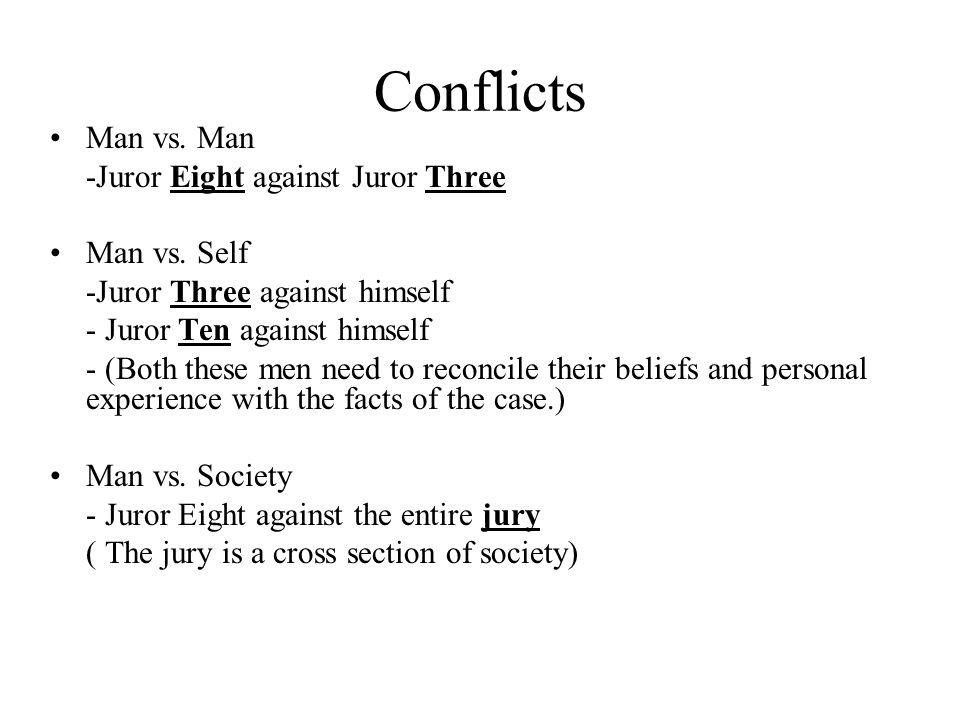 Conflicts Man vs. Man -Juror Eight against Juror Three Man vs.