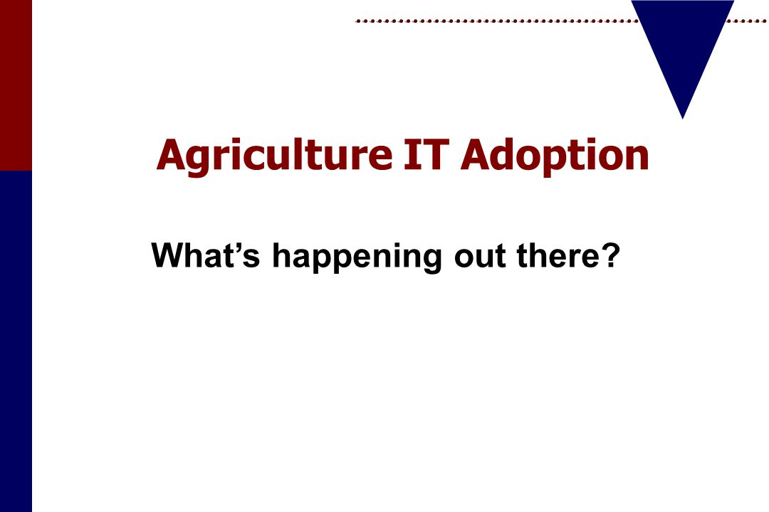 Agriculture IT Adoption What's happening out there