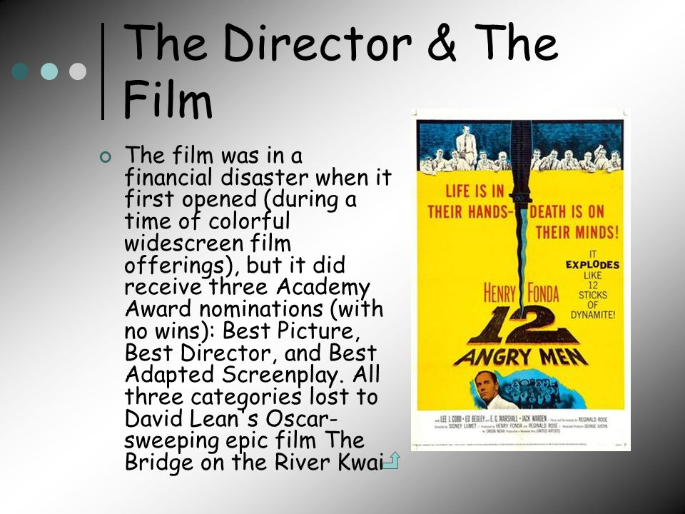 The Director & The Film The film was in a financial disaster when it first opened (during a time of colorful widescreen film offerings), but it did receive three Academy Award nominations (with no wins): Best Picture, Best Director, and Best Adapted Screenplay.