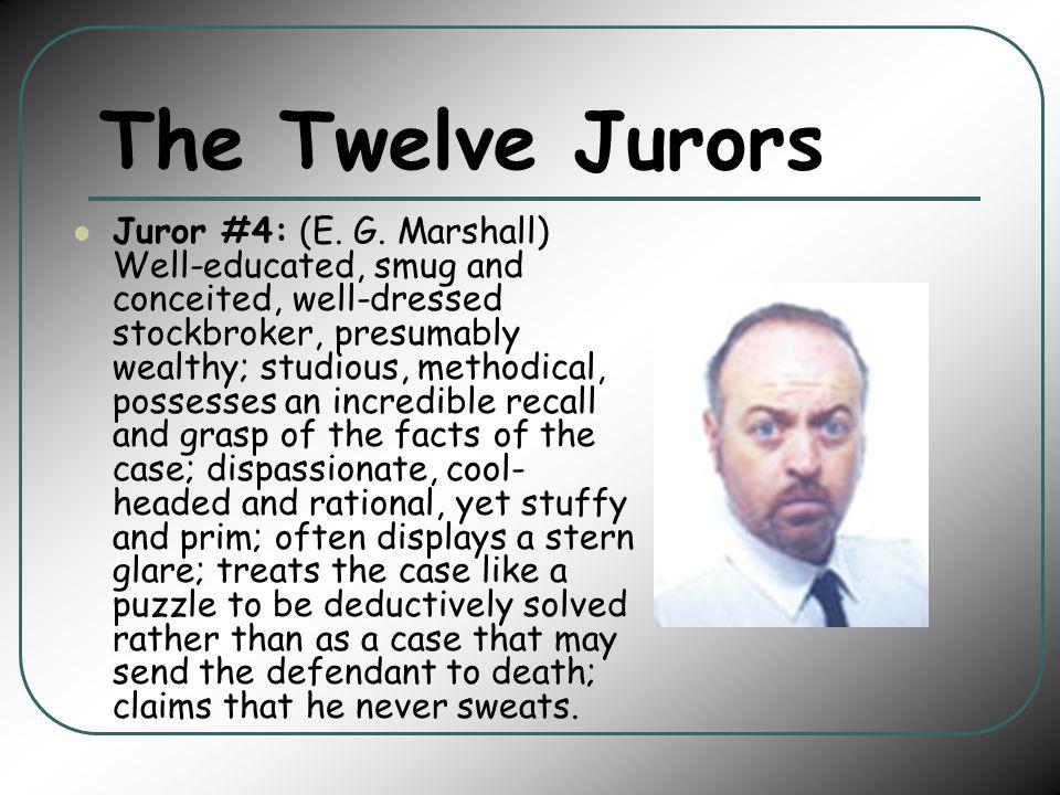 The Twelve Jurors Juror #4: (E. G.