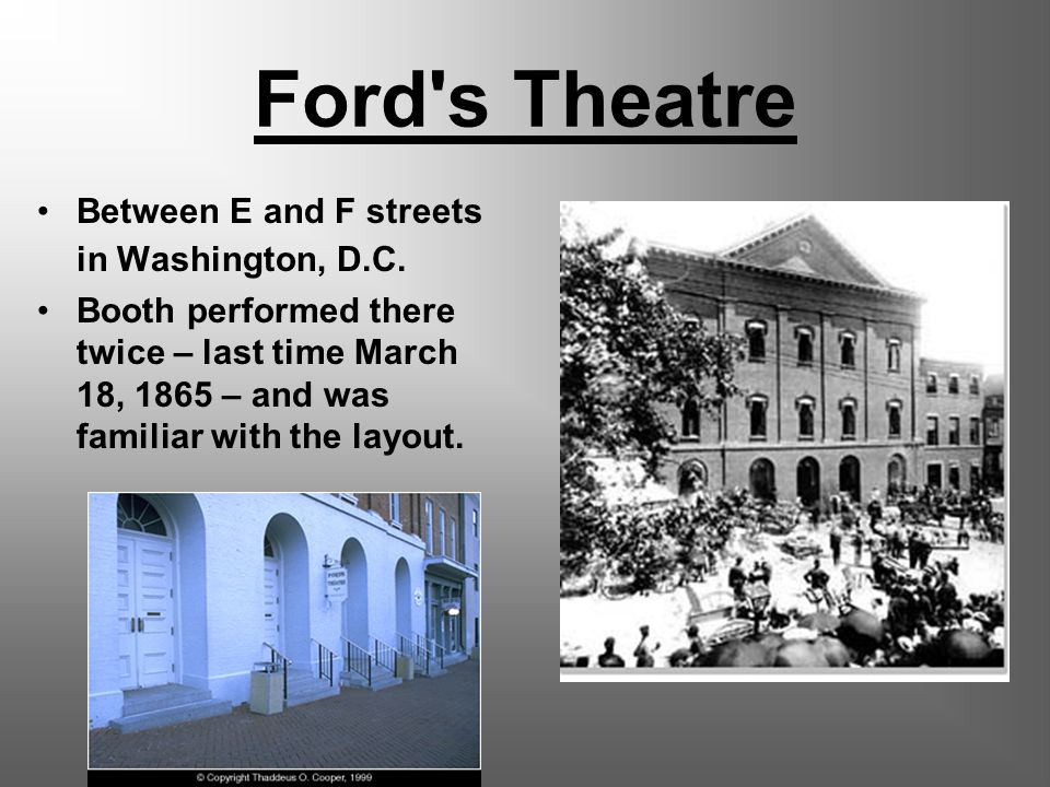 Ford s Theatre Between E and F streets in Washington, D.C.