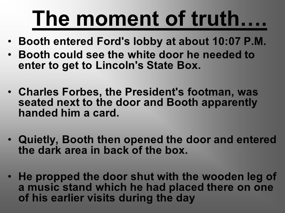 The moment of truth…. Booth entered Ford s lobby at about 10:07 P.M.