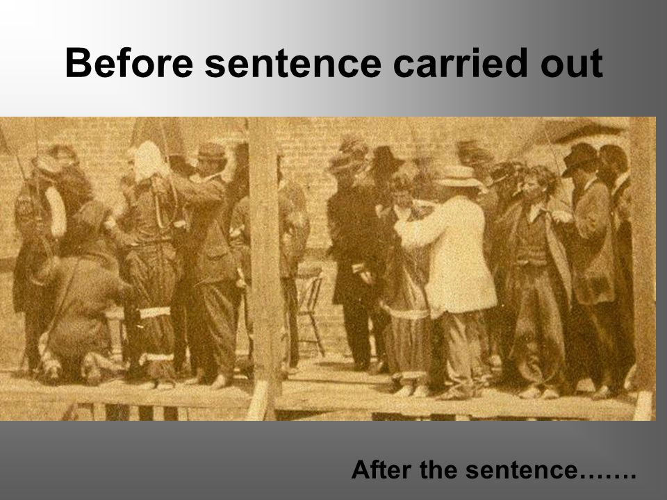 Before sentence carried out After the sentence…….