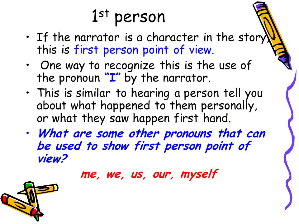 2 nd person Second-Person point of view – which uses the pronoun you - is not used often.