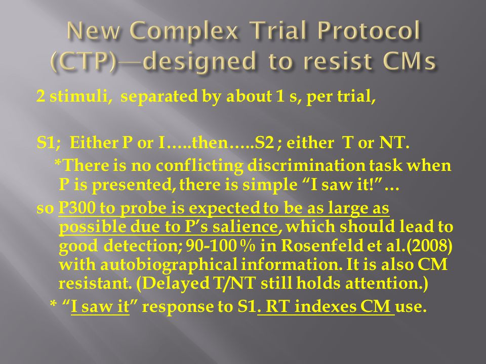 2 stimuli, separated by about 1 s, per trial, S1; Either P or I…..then…..S2 ; either T or NT. *There is no conflicting discrimination task when P is p