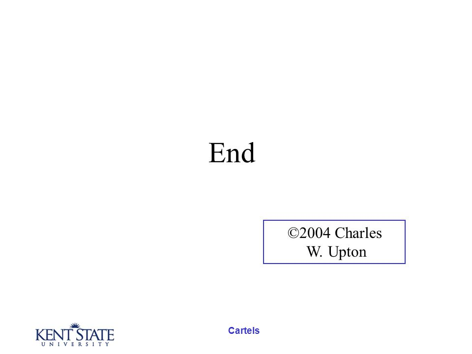 Cartels End ©2004 Charles W. Upton