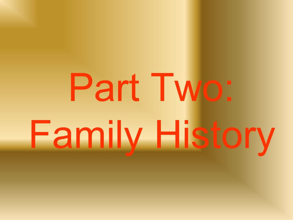 Part Two: Family History