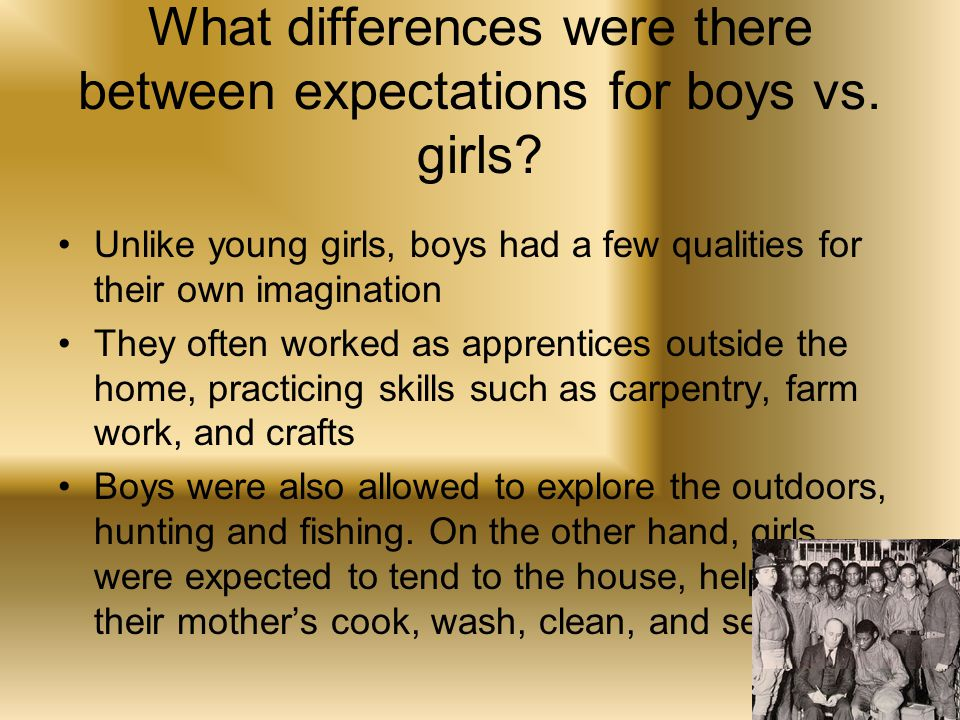 What differences were there between expectations for boys vs.