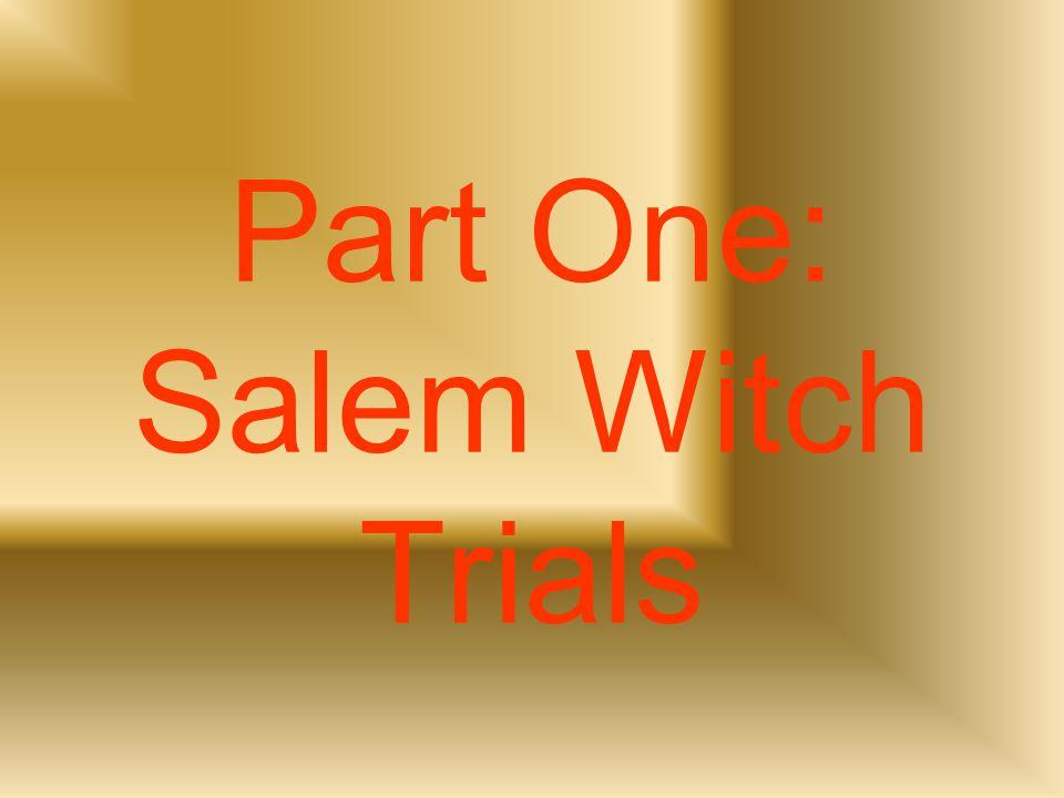 Part One: Salem Witch Trials