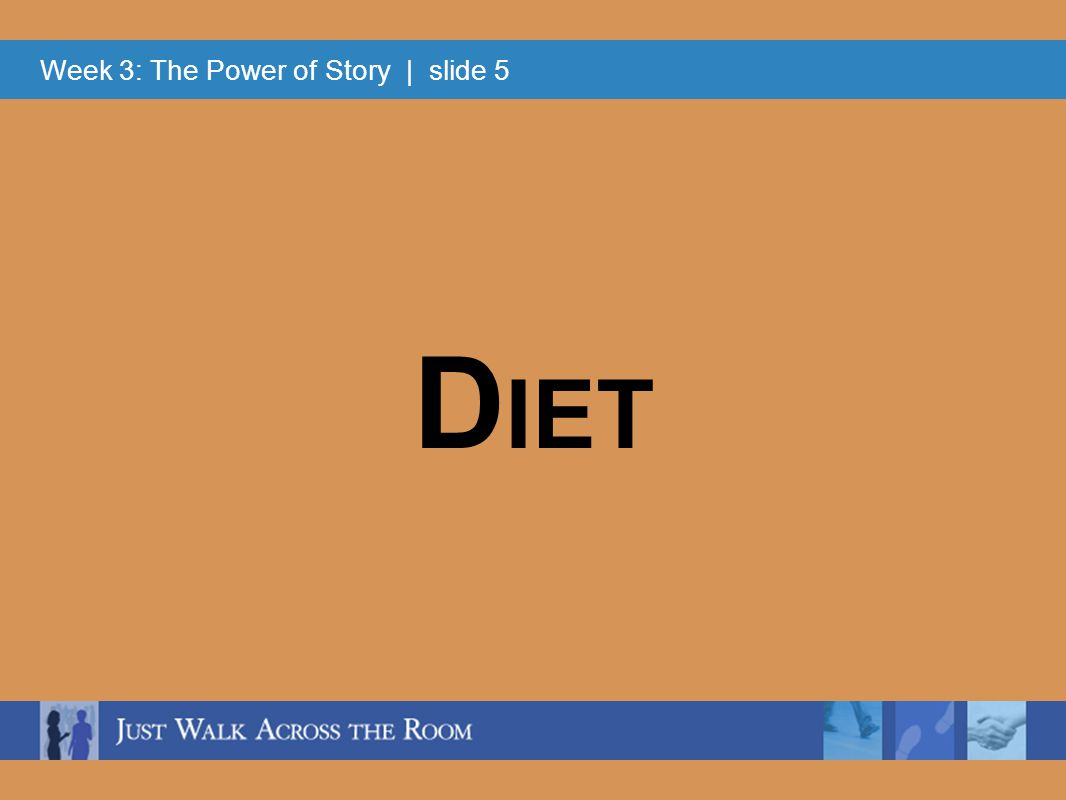 Week 3: The Power of Story | slide 5 D IET