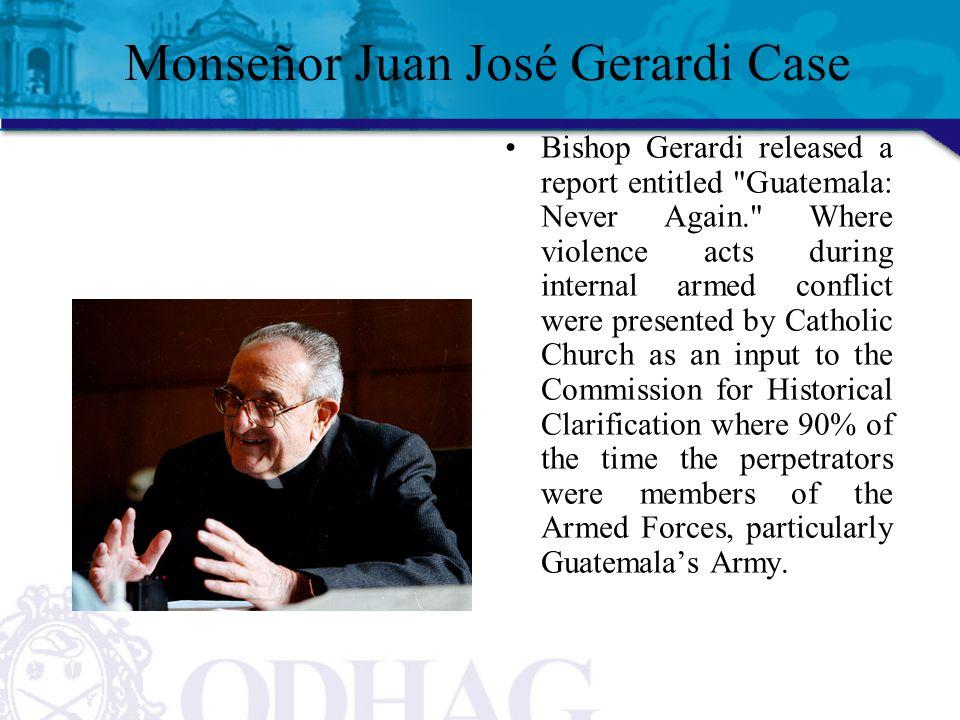 Monseñor Juan José Gerardi Case Bishop Gerardi released a report entitled